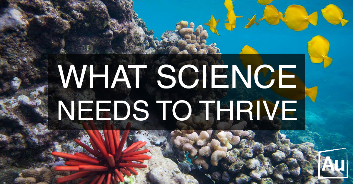 What does science need to thrive