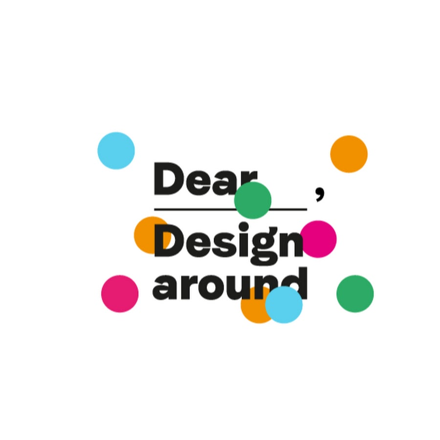 Deardesign around